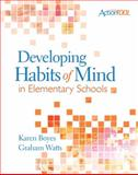 Developing Habits of Mind in Elementary Schools : An ASCD Action Tool, Boyes, Karen and Watts, Graham, 1416608877