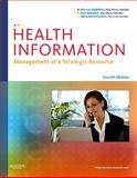 Health Information : Management of a Strategic Resource, Abdelhak, Mervat and Grostick, Sara, 1437708870