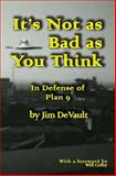 It's Not as Bad as You Think, Jim DeVault, 1466278870