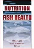 Nutrition and Fish Health, Carl D Webster, Chhorn Lim, 1560228873