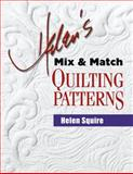 Helen's Mix and Match Quilting Patterns, Helen Squire, 1574328875