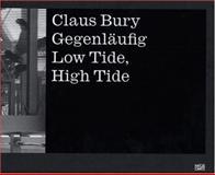 Claus Bury: High Tide - Low Tide, Martin Burckhardt, Christa Lichtenstein, Gerhard Kolberg, 3775718877