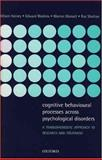 Cognitive Behavioural Processes Across Psychological Disorders : A Transdiagnostic Approach to Research and Treatment, Harvey, Allison and Watkins, Edward, 0198528876