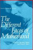 The Different Faces of Motherhood, , 0306428873
