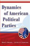 Dynamics of American Political Parties, Brewer, Mark D. and Stonecash, Jeffrey M., 0521708877