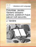 Columbæ Jacobo Vanierio Tolosano Authore, Poetarum Hujus Sæculi Nulli Secundo, J. Vanière, 1140768875