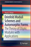 Drinfeld Moduli Schemes and Automorphic Forms : The Theory of Elliptic Modules with Applications, Flicker, Yuval Z., 1461458870