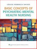 Basic Concepts of Psychiatric-Mental Health Nursing, Shives, Louise Rebraca, 1605478873