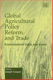 Global Agricultural Policy Reform and Trade : Environmental Gains and Losses, , 1843768879
