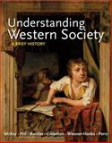 Understanding Western Society : A Brief History, McKay, John P. and Hill, Bennett D., 0312668872