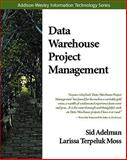 Data Warehouse Project Management, Adelman, Sid and Moss, Larissa T., 0321718879