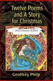 Twelve Poems and A Story for Christmas, Geoffrey Philp, 0595368875
