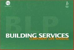 Building Services Component Life Manual : Building Life Plans, BPL (Building LifePlans), 0632058870
