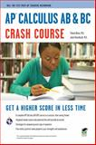 AP Calculus AB and BC Crash Course, Research and Education Association Editors and Flavia Banu, 0738608874