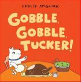Gobble, Gobble, Tucker!, Leslie McGuirk, 0763668877