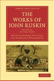 The Works of John Ruskin, Ruskin, John, 1108008879