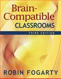 Brain-Compatible Classrooms, Fogarty, Robin, 1412938872