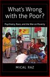 What's Wrong with the Poor?, Mical Raz, 1469608871