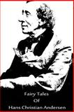 Fairy Tales of Hans Christian Andersen, Hans Christian Andersen, 1480018872
