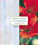 Simple Ways to Energize, Storey Publishing Staff and Stephanie Tourles, 1580178871
