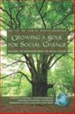 Growing a Soul for Social Change : Building the Knowledge Base for Social Justice, Huber-Warring, Tonya, 1593118872