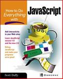 How to Do Everything with JavaScript, Duffy, Scott, 0072228873