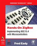 Hands-On ZigBee : Implementing 802.15.4 with Microcontrollers, Eady, Fred, 0123708877