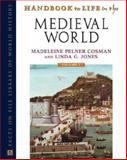 Handbook to Life in the Medieval World, Cosman, Madeline Pelner and Jones, Linda Gale, 0816048878