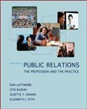 Public Relations : The Profession and the Practice, Lattimore, Dan L. and Baskin, Otis W., 0073378879