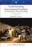 Understanding International Conflicts : An Introduction to Theory and History, Nye, Joseph S., 0205658873