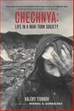 Chechnya : Life in a War-Torn Society, Tishkov, Valery, 0520238877
