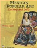 Mexican Popular Art, Wendy Scalzo, 0764328875