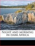 Night and Morning in Dark Afric, Harry Johnson, 1147838879