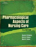 Pharmacological Aspects of Nursing Care, Broyles, Bonita E. and Reiss, Barry S., 1401888879