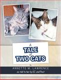 A Tale of Two Cats, Annette M. Lawrence, 1469138875