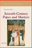 Seventh-Century Popes and Martyrs : The Political Hagiography of Anastasius the Librarian, Neil, Bronwen, 2503518877
