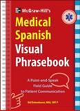 McGraw-Hills Medical Spanish Visual Phrasebook, Bobenhouse, Neil, 0071808884
