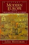 The History of Modern Europe : From the Renaissance to the Age of Napoleon, Merriman, John, 039396888X