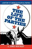 The Life of the Parties, James A. Reichley, 0742508889