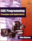 CNC Programming Principles and Applications, Mattson, Mike, 0766818888