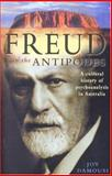 Freud in the Antipodes : A Cultural History of Psychoanalysis in Australia, Damousi, Joy, 0868408883