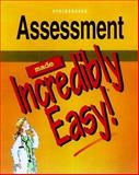 Assessment Made Incredibly Easy, Springhouse Publishing, 0874348889
