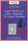 School Provision for Ethnic Minorities Vol. 11 : The Gypsy Paradigm, Liegeois, Jean-Pierre, 0900458887