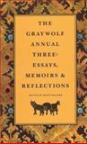 The Graywolf Annual Three, , 0915308886