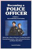 Becoming a Police Officer, Frerkes, Larry R., 0942728882