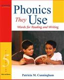 Phonics They Use : Words for Reading and Writing, Cunningham, Patricia M., 0205608884