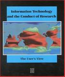 Information Technology and the Conduct of Research : The User's View, National Research Council Staff and National Academy of Sciences Staff, 030903888X