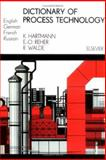 Dictionary of Process Technology, Hartmann, K. and Reher, E. O., 0444988882