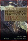 Handbook of Derivatization Reactions for HPLC, Lunn, George and Hellwig, Louise C., 0471238880