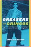 Greasers and Gringos : Latinos, Law, and the American Imagination, Bender, Steven W., 0814798888